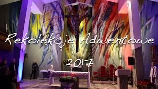 Rekolekcje Adwentowe 2017 - Dzień Pierwszy. Adam Szustak OP i Tomasz Nowak OP