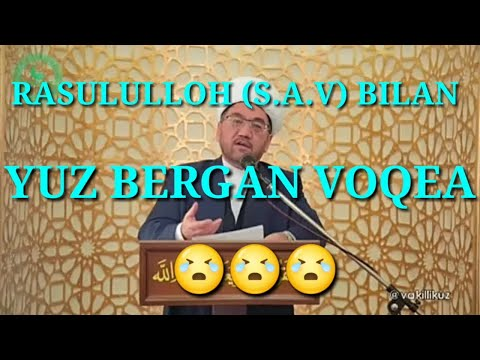 Rasululloh (s.a.v) Bilan Yuz Bergan Voqea Nuriddin Hoji Domla 2021 // Нуриддин хожи домла 2021
