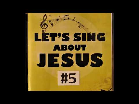 Let's Sing About Jesus  #5