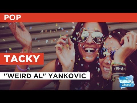 "Tacky in the style of ""Weird"" Al Yankovic | Karaoke with Lyrics"