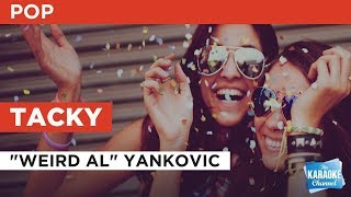 "Tacky in the style of ""Weird"" Al Yankovic 