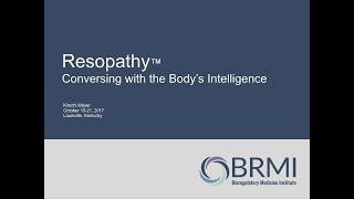 #BRMI2017: Kimchi Moyer, L.Ac. – Resopathy: Conversing with the Body's Intelligence