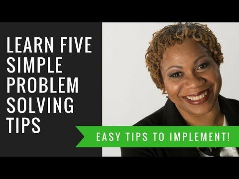 Learn Five Simple Problem Solving Tips