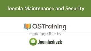 Joomla Beginner Class, Lesson 40: Joomla Maintenance and Security