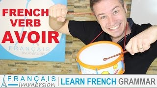AVOIR Conjugation & Meaning (to have) present tense + FUN! (Learn French Verbs with Fun)
