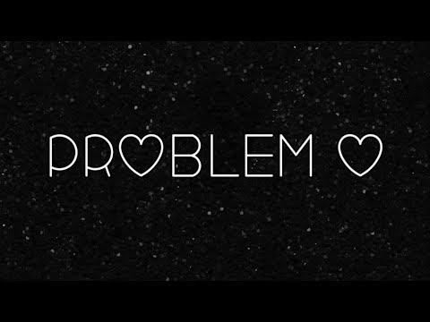 Problem lyrics- Ariana Grande ft. Iggy Azalea