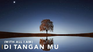 #SaatTeduh Di Tangan Mu / With All I Am - Hillsong Worship (Yeshua Abraham)