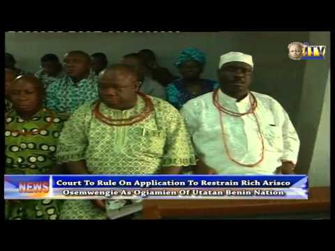 Court To Rule On Application To Restrain Rich Arisco Osemwengie As Ogiamien Of Utatan Benin Nation