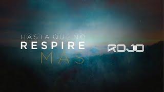 Rojo   Hasta Que No Respire Más (Lyric Video - Video de Letras Oficial) Del Álbum 24/7