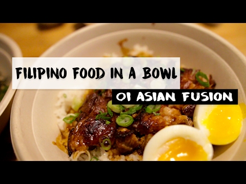 Filipino Food In A Bowl - Oi Asian Fusion