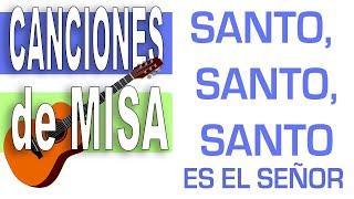 ✅ SANTO, SANTO, SANTO es el SEÑOR |► CANCIONES de MISA