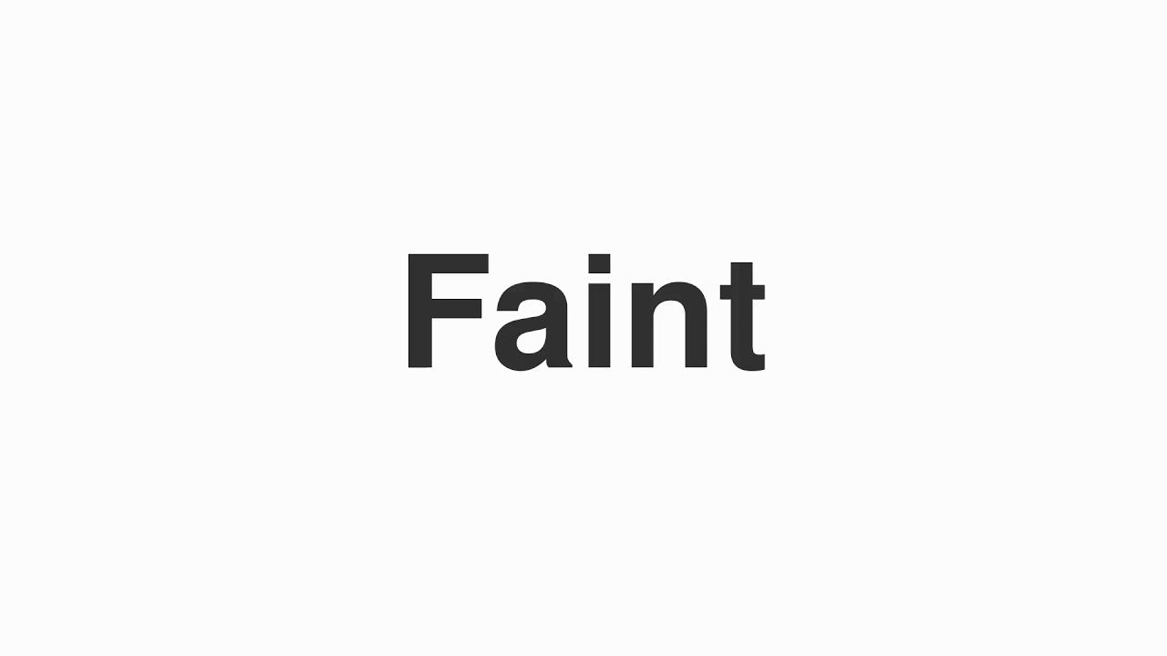 """How to Pronounce """"Faint"""""""