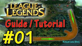 League of Legends ★ Anfänger Guide 2016 ★ #01: Lanes und Positionen Tutorial (Ger/De)