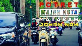 Potret Wajah Kota Mataram Jaman Now