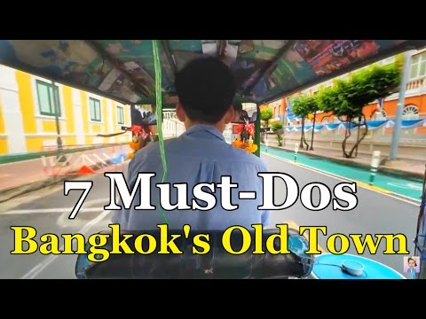 7 MUST-DOS in BANGKOK's OLD TOWN, Thailand