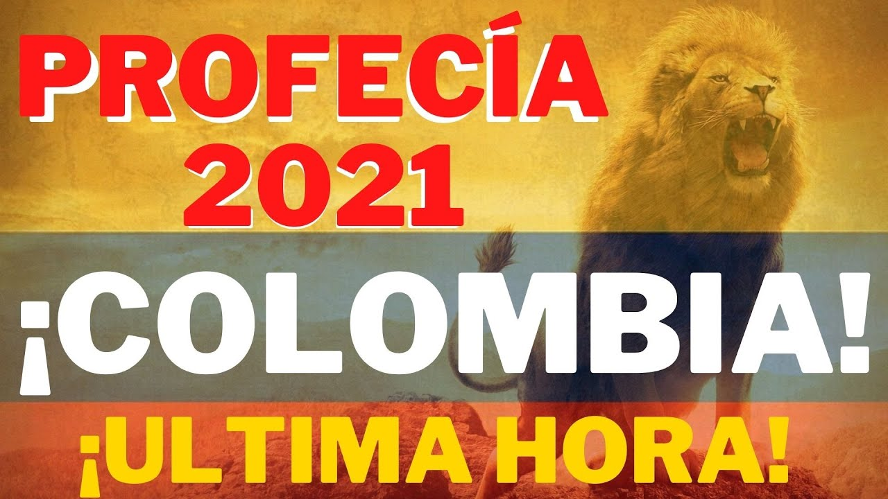 ¡NUEVO!🔴PROFECÍA 2021 PARA COLOMBIA🔥EL RESURGIR DE LA NACIÓN POR ORACIÓN💖 DIOS BENDIGA A COLOMBIA