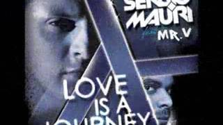 Sergio Mauri featuring Mr.V - Love is a Journey (Club mix)