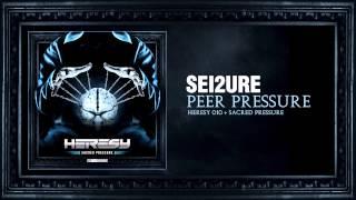 Sei2ure - Peer Pressure