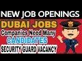 New DUBAI JOBS || HURRY APPLY NOW || SECURITY GUARDS VACANCY || Jobs In Dubai