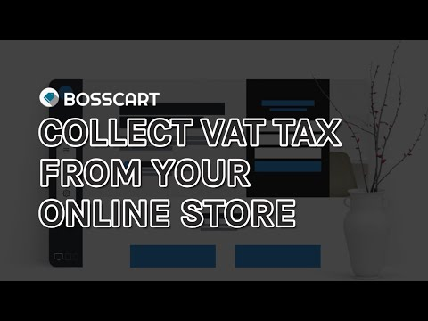How to Collect VAT Tax From Your Online Store - [Bosscart Tutorial] thumbnail