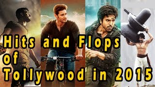 Tollywood 2015 - telugu movies hits and flops