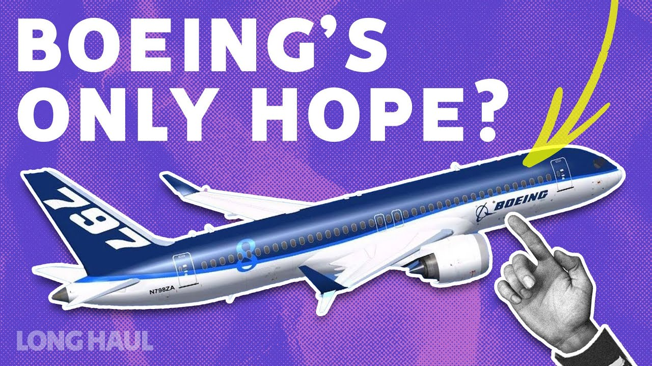 Why Boeing Desperately Needs The NMA/797