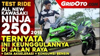 kawasaki All New Ninja 250 2018  Test Ride  Review