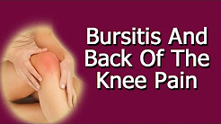 Bursitis And Back Of The Knee Pain