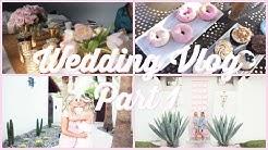 Wegan's Wedding Vlog   Part 1   Final Preparations! Palm Springs, CA