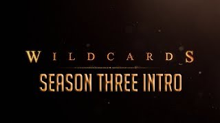 Wildcards - Season Three Intro