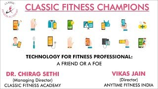 How Technology will change the Indian Fitness Industry|| CFC ||Classic Fitness Academy