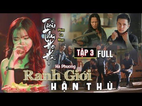 Phim Ca Nhạc   RANH GIỚI HẬN THÙ TẬP 3 FULL   Hà Phương   Văn Nguyễn Media