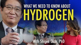 What You Need to Know About HYDROGEN with Dr. Shigeo Ohta
