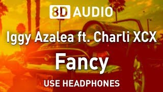 Iggy Azalea ft. Charli XCX - Fancy | 8D AUDIO