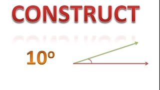 How to Construct 10 degree angle easily