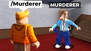 Murder Mystery 2 But I Give MURDERER with COMMANDS..