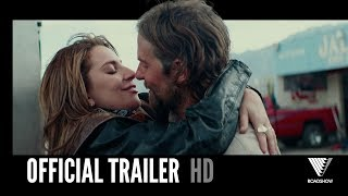 A STAR IS BORN | Official Trailer | 2018 [HD]