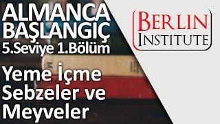 Almanca Başlangıç 5-1. Bölüm - Yeme, İçme, Sebzeler ve Meyveler (HD)