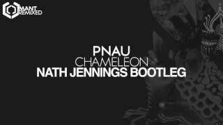 PNAU - Chameleon (Nath Jennings Bootleg)