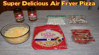 Super Delicious Air Fryer Pizza - ONLY TAKES 10 MINUTES TO MAKE!!!