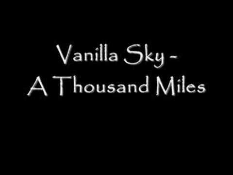 Vanilla Sky - A Thousand Miles w. Lyrics