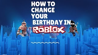 How to change your Birthday in Roblox | 2019| NEW