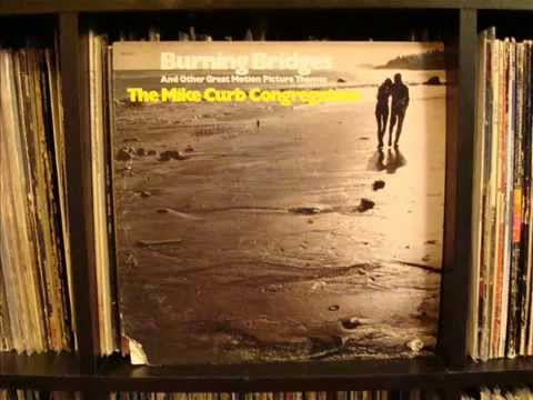 The Mike Curb Congregation - Burning Bridges