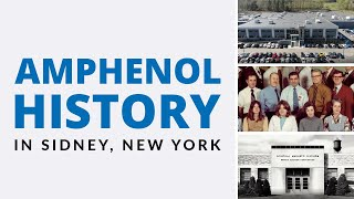Video Amphenol History in Sidney, New York