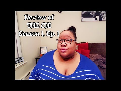 The CHI - Season 1, Ep. 1 Review
