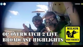 Op Overwatch 2 LIVE Broadcast Highlights (Airsoft MilSim Helicopter Tanks Humvees Rockets Prison)