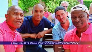 Un match de football caritatif avec des stars en septembre