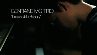 Gentiane MG Trio - Impossible Beauty