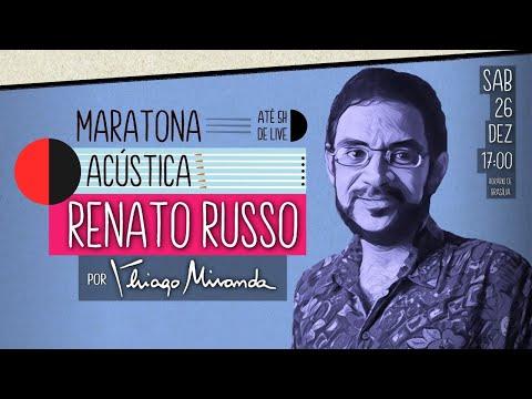 Live Maratona Acústica RENATO RUSSO & LEGIÃO URBANA por Thiago Miranda #LiveDoMiranda #96