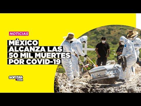 En YouTube: México alcanza las 50 mil muertes por COVID-19